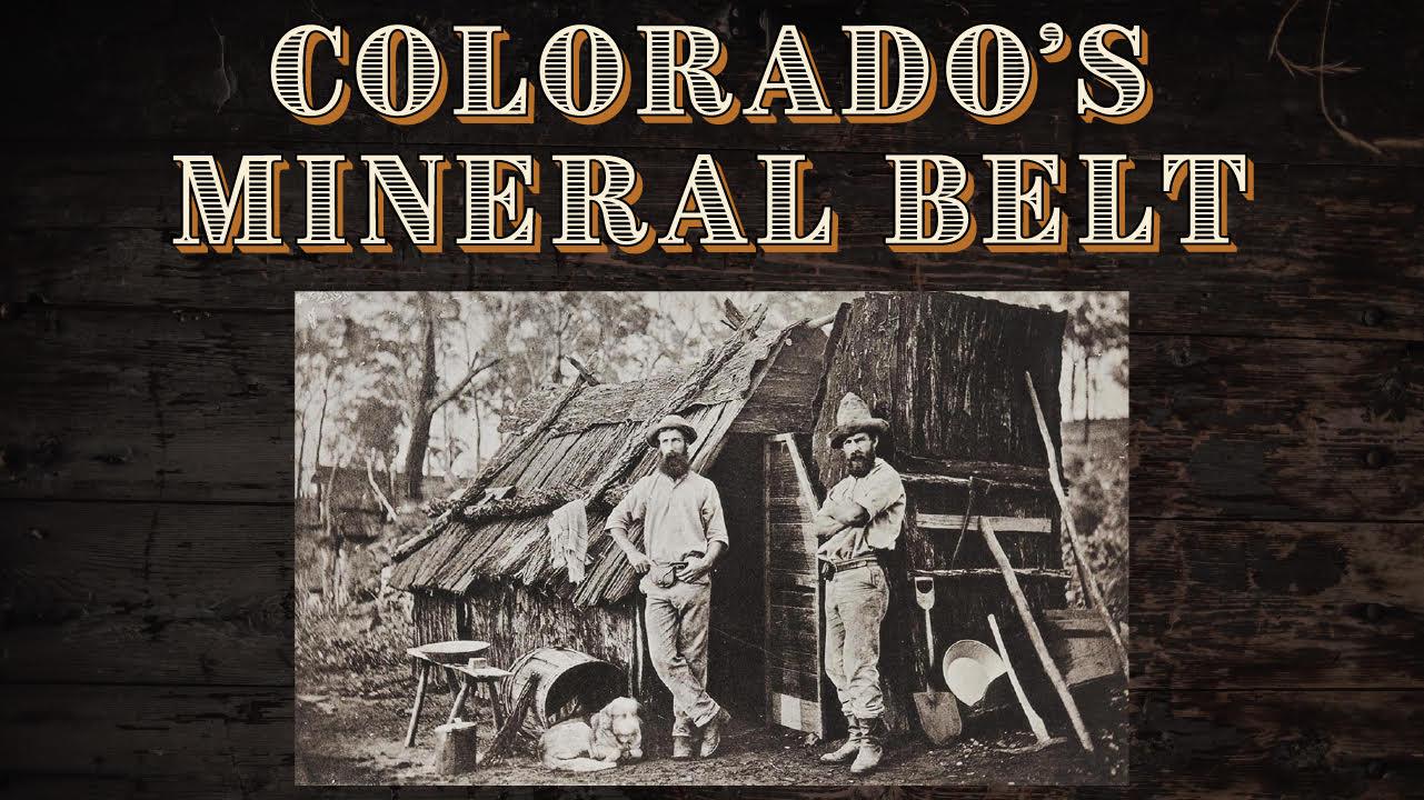 Colorado's Mineral Belt